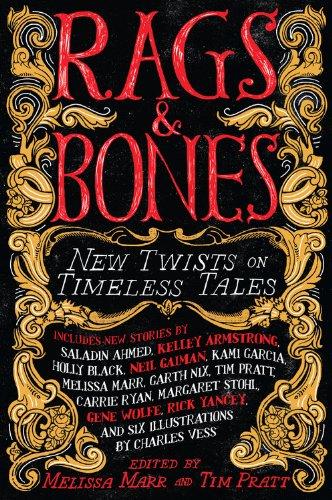Rags & Bones: New Twists on Timeless Tales