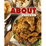 All About Chicken: An Easy Chicken Cookbook Filled With Delicious Chicken Recipes (English Edition)