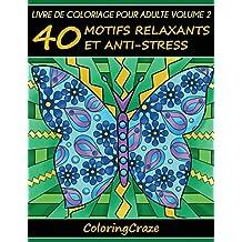 Livre de coloriage pour adulte Volume 2: 40 motifs relaxants et anti-stress, Série de livre de coloriage pour adulte par ColoringCraze