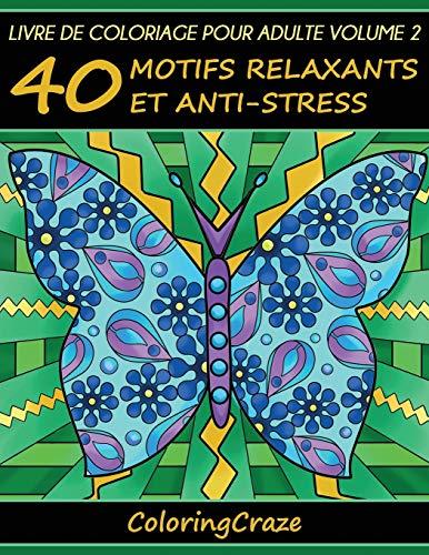 Livre de coloriage pour adulte Volume 2: 40 motifs relaxants et anti-stress, Série de livre de coloriage pour adulte par ColoringCraze par ColoringCraze