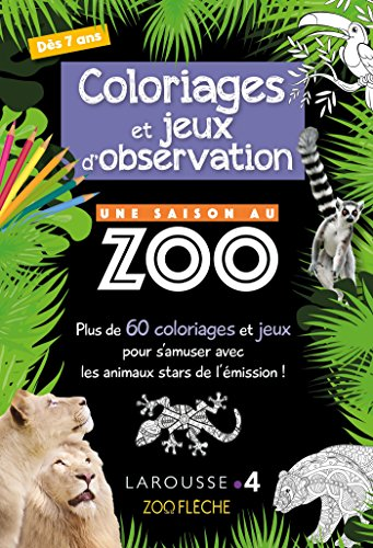 Coloriages et Jeux d'Observation une Saison au Zoo- Cahier de vacances par Aurore Meyer