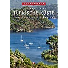 Türkische Küste: Vom Bosporus bis Zypern