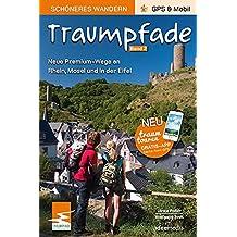 Traumpfade 2 - Schöneres Wandern Pocket: Acht neue Premium-Rundwege an Rhein, Mosel und in der Eifel. Plus zehn Extra-Touren. GPS-Daten, Karten, Höhenprofile