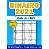 Binairo 2021, 1 grille par jour: 365 grilles de binairo pour adulte, 5 niveaux de difficulté, gros caractères, grand format A