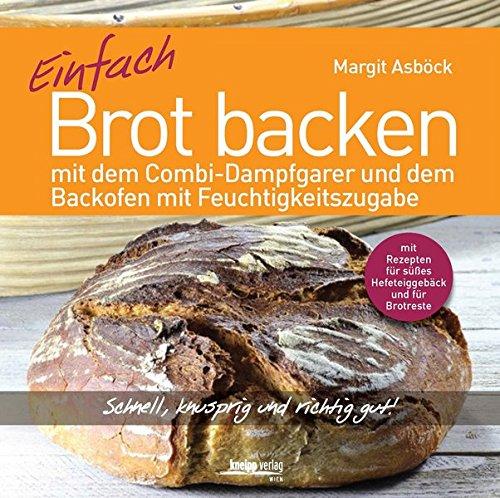 Einfach Brot backen: mit dem Combi-Dampfgarer und dem Backofen mit Feuchtigkeitszugabe