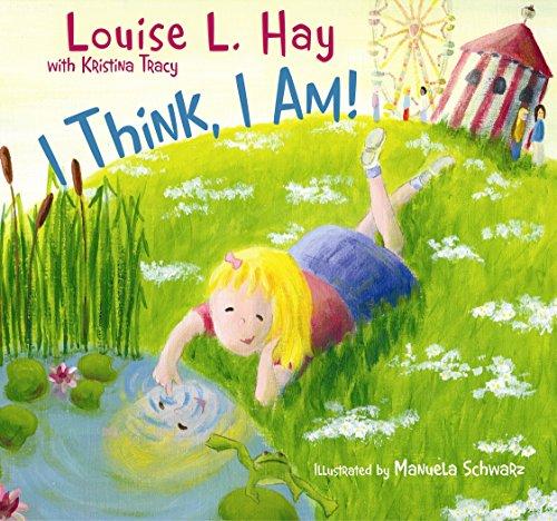 I Think, I Am! por Louise Hay