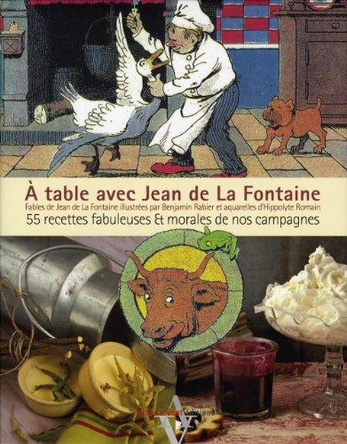 A table avec Jean de La Fontaine : 55 recettes fabuleuses et morales de nos campagnes par Hippolyte Romain