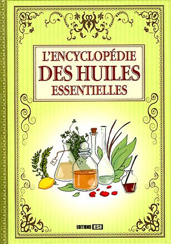 L'Encyclopédie des huiles essentielles