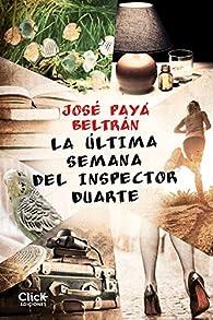 La última semana del inspector Duarte par José Payá