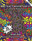 Abstract Adventure VI: A Kaleidoscopia Coloring Book by Kendall Bohn (2011-01-11)