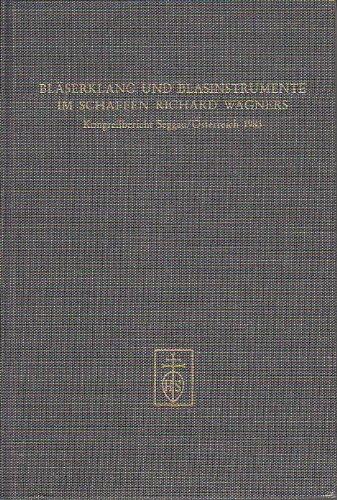 Bläserklang und Blasinstrumente im Schaffen Richard Wagners: Kongressbericht Seggau/Österreich 1983