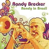 Randy Brecker: Randy in Brasil (Audio CD)