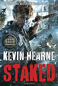 Iron Druid Chronicles 8. Staked par Kevin Hearne