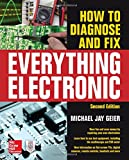 Electronics Best Deals - How to Diagnose and Fix Everything Electronic, Second Edition