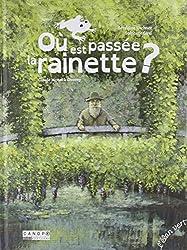 OU EST PASSEE LA RAINETTE ?