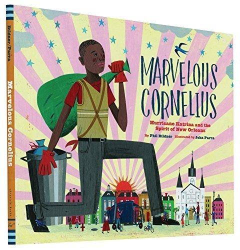 Marvelous Cornelius: Hurricane Katrina and the Spirit of New Orleans by Phil Bildner (2015-08-04)