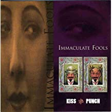 Kiss & Punch by Immaculate Fools (2009-03-24)
