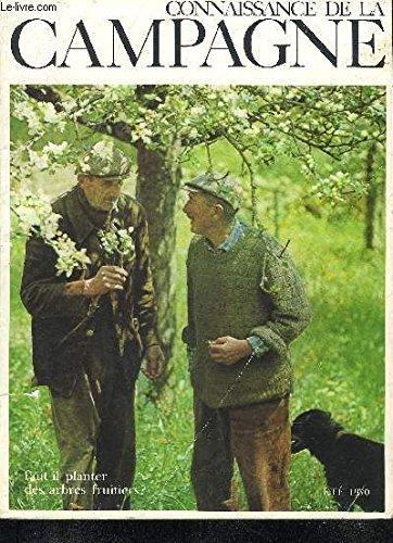 CONNAISSANCE DE LA CAMPAGNE N°8 JUIN 1970 - Faut il planter des arbres fruitiers ? - propriété privée ouverte à tous l'abbaye de Fontenay - peut on miser sur le succés du ragondin ? - la garrigue - les ennemis du gibier - en canoë sur la rivière etc.