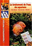 Le traitement de l'eau des aquariums - Eau douce - Eau de mer - Récifal