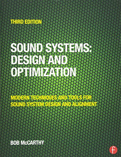 Sound System Design and Optimization: Modern Technoques and Tools for Sound System Design and Alignment (Musik Und Elektronische Sound-design)