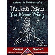 The Little Prince - Der Kleine Prinz: Bilingual parallel text - Zweisprachiger paralleler Text: English - German/Englisch - Deutsch (Dual Language Easy Reader 56)