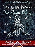 The Little Prince - Der Kleine Prinz: Bilingual parallel text - Zweisprachiger paralleler Text: English - German / Englisch - Deutsch (Dual Language Easy Reader 56) (German Edition)