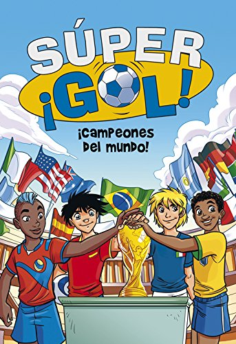 ¡Campeones del mundo! (Súper ¡Gol! 5) por Luigi Garlando