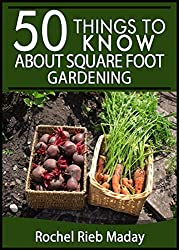 50 Things to Know About Square Foot Gardening: Maximize Your Produce Production (English Edition)