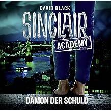 Sinclair Academy - Folge 08: Dämon der Schuld. (Die neuen Geisterjäger, Band 8)