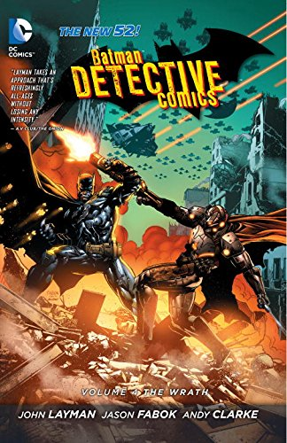 Batman Detective Comics Volume 4: The Wrath TP (The New 52)