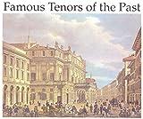 Famous Tenors Of The Past. Caruso, Slezak, Pertile, Schipa, Kiepura, Björling.