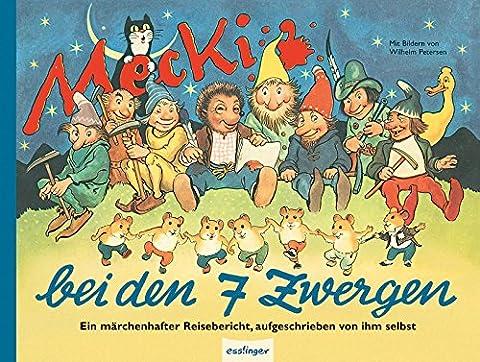 Mecki bei den Sieben Zwergen: Sein zweiter märchenhafter Reisebericht, aufgeschrieben