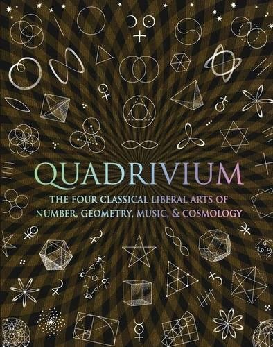 Quadrivium: The Four Classical Liberal Arts of Number, Geometry, Music and Cosmology por Miranda Lundy