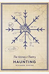 The General Theory Of Haunting: (The Snow Trilogy) Kindle Edition