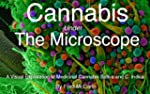Cannabis Under The Microscope: A Visu...
