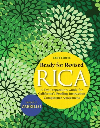 Ready for Revised RICA: A Test Preparation Guide for California's Reading Instruction Competence Assessment (3rd Edition) by Zarrillo, James J. (2010) Paperback