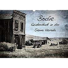 Bodie - Geisterstadt in der Sierra Nevada (Wandkalender 2019 DIN A3 quer)   Eine 32a8c4c5256