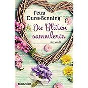 Die Blütensammlerin: Roman (Die Maierhofen-Reihe, Band 3)
