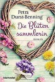 Die Blütensammlerin: Roman Die Maierhofen-Reihe, Band 3: Petra Durst-Benning