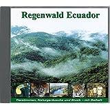 Regenwald Ecuador - Fischertukan, Jaguar, Ozelot, Waldhund...: Tierstimmen, Naturgeräusche und Musik