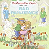 The Berenstain Bears and the Bad Influence (Berenstain Bears (8x8)) by Stan Berenstain (2008-07-05)
