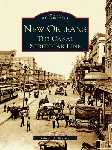 New Orleans: The Canal Streetcar Line (Images of America) (English Edition)