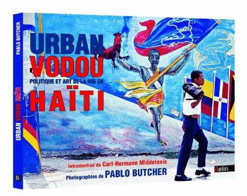 Urban Vodou : politique et arts de la rue en Haiti