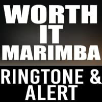 Worth It Marimba Ringtone and Alert