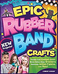 Epic Rubber Band Crafts: Totally Cool Gadget Gear, Never Before Seen Bracelets, Awesome Action Figures, and More! (English Edition)