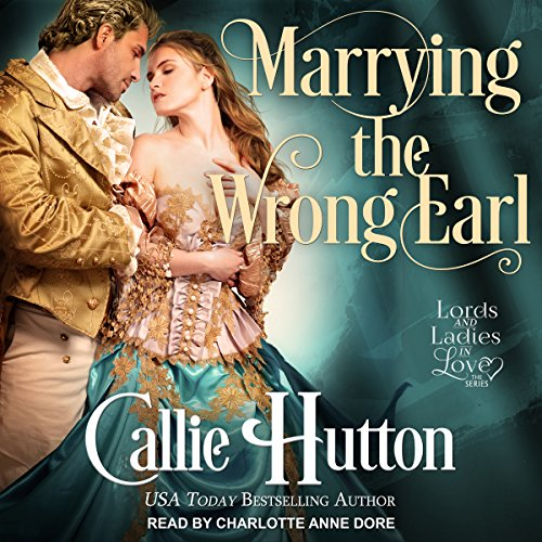 Marrying the Wrong Earl: Lords and Ladies in Love, Book 2