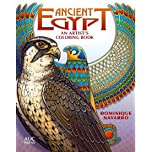 Ancient Egypt: An Artist's Colouring Book: Explore, Color, & Reveal by Featuring artwork by Dominique Navarro (2016-06-30)