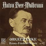 Beer-Walbrunn: Orgelwerke