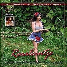 Rosaleintje : Mijn super fantastische boek met heel veel gigantische foto's en ook een paar van mij in mijn blootje (ScoonimDoll fotoverhalen Book 1) (Dutch Edition)