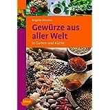 Gewürze aus aller Welt: in Garten und Küche (Ulmer Taschenbücher)